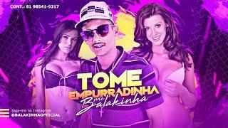 MC BALAKINHA - TOME EMPURRADINHA