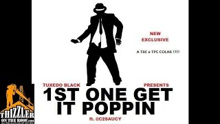 Tuxedo Black ft. C2Saucy - 1st One Get It Poppin [Thizzler.com]
