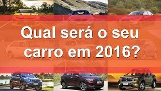 Qual será o seu carro em 2016?