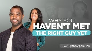 Tony Gaskins: Why You Haven't Met The Right Guy Yet (The Ashley Hann Show, Ep. 18)