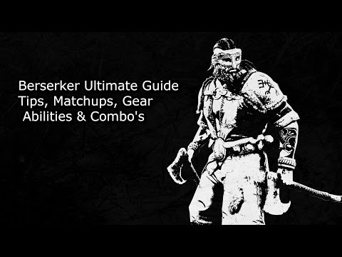 For Honor - Berserker Ultimate Guide Tips, Matchups, Gear, Abilities & Combo's