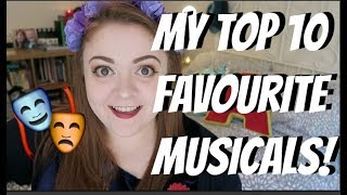 MY TOP 10 FAVOURITE MUSICALS!