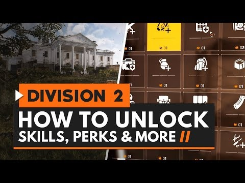 The Division 2   How to Unlock Skills, Perks & All Base of