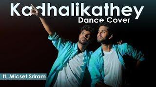 Kadhalikadhey Dance Cover | ft. Micset Sriram | Morattu Single Special | Eniyan