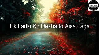 Ek Ladki Ko Dekha To Aisa Laga Full Lyric Video !!