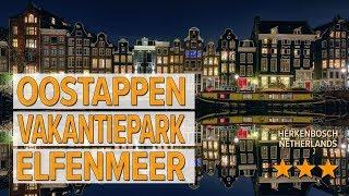 Oostappen Vakantiepark Elfenmeer hotel review | Hotels in Herkenbosch | Netherlands Hotels