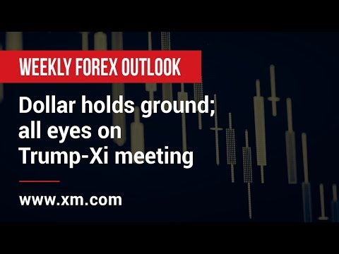 Weekly Forex Outlook: 30/11/2018 - Dollar holds ground; all eyes on Trump-Xi meeting