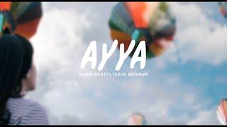 Ayya - Akankah Kita Terus Bersama [Official Video]