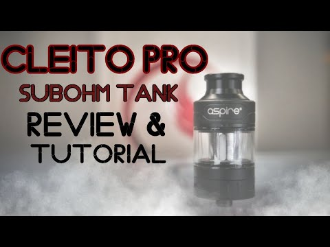 Aspire Cleito Pro SubOhm Tank Review - When I say Cleit, you say Oh!