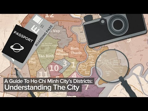 A Guide To Ho Chi Minh City's Districts: Understanding The City