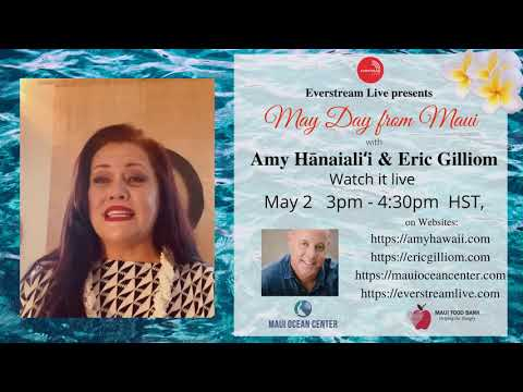 Everstream Live presents May Day from Maui with Amy Hānaialiʻi Gilliom & Eric Gilliom
