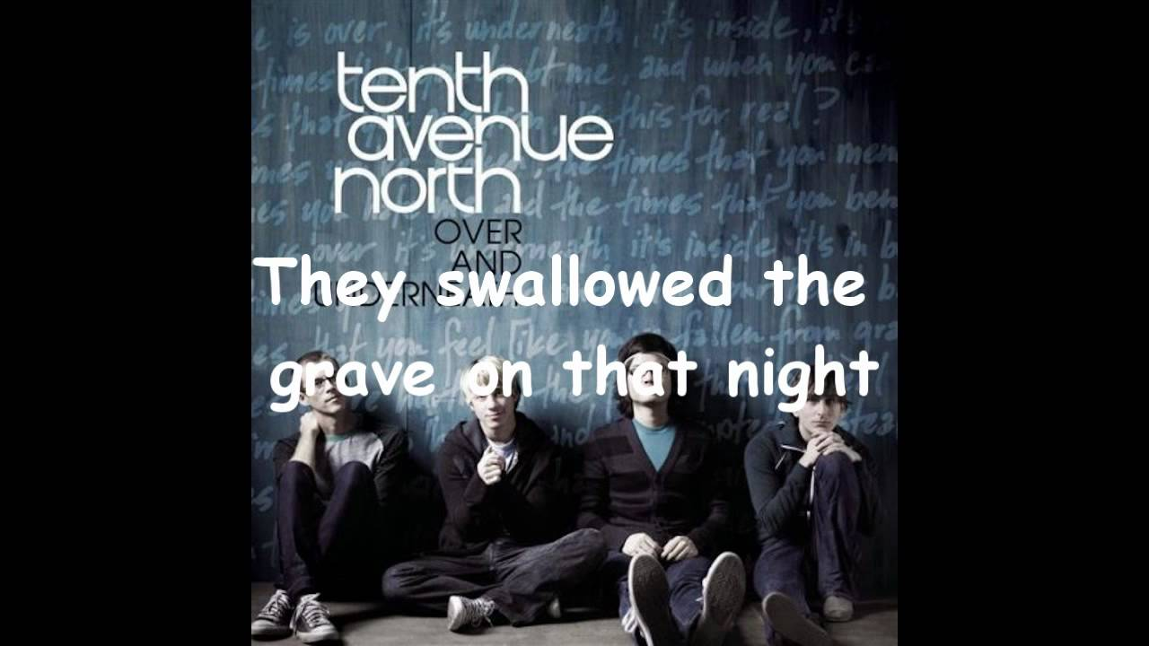Tenth Avenue North Song Lyrics | MetroLyrics