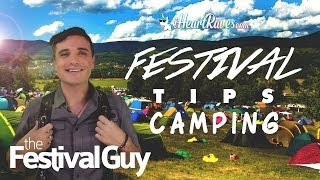 Festival Tips Part 2  - Camping [iHeartRaves.com]