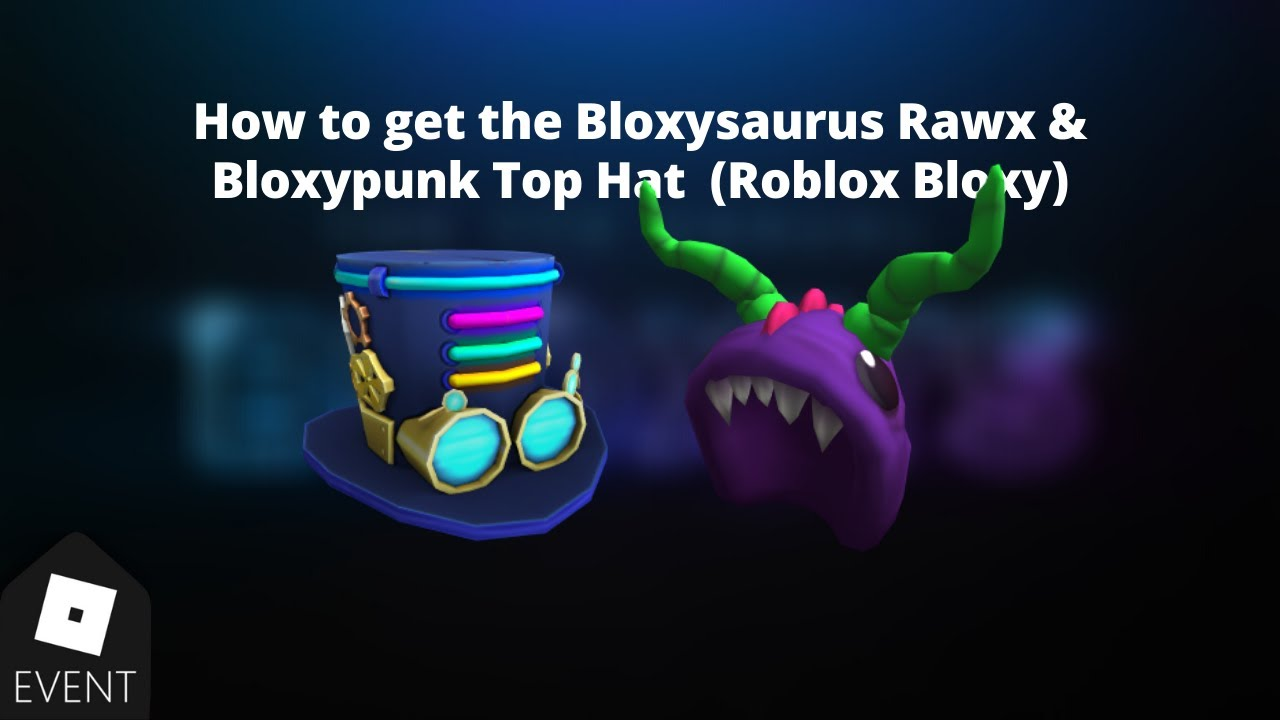 How To Get The Bloxysaurus Rawx Bloxypunk Top Hat In Roblox 7th