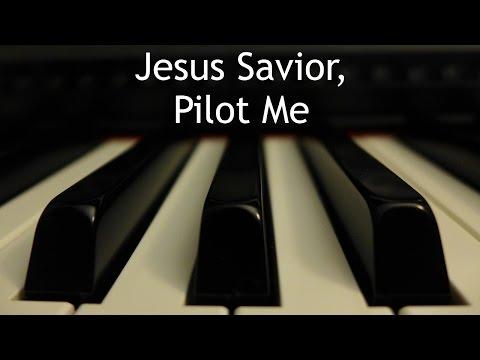 Jesus Savior, Pilot Me - piano instrumental hymn with lyrics