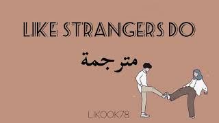 Like Strangers Do - AJ Mitchell ~ مترجمة