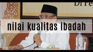KH.Hasyim Muzadi ( Nilai Kualitas ibadah  )   alhikamdepok