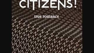 Citizens! - True Romance (Populette Remix)