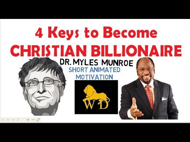 Four  Keys To Become CHRISTIAN BILLIONAIRE by Dr Myles Munroe