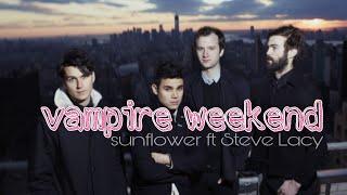 បទ : Vampire Weekend - Sunflower ft Steve Lacy Video