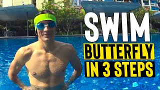 LEARN to SWIM BUTTERFLY in 3 steps - tutorial lesson for BEGINNERS Kids or Adults