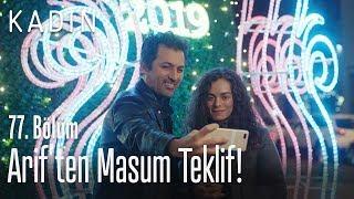 Arif'ten masum teklif! - Kadın 77. Bölüm