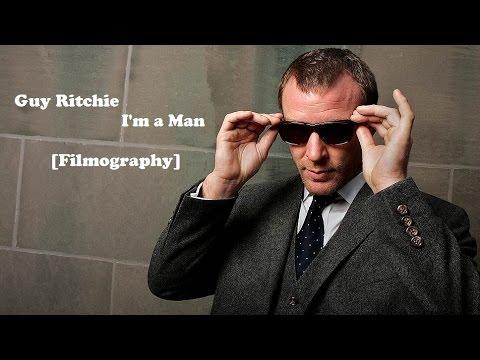 Guy Ritchie || I'm a Man [Filmography]