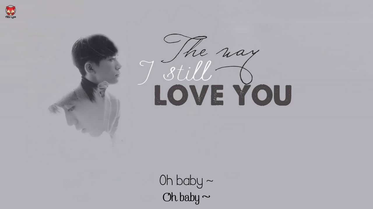 [ Vietsub + Lyric ] The way I still love you - Reynard Silva