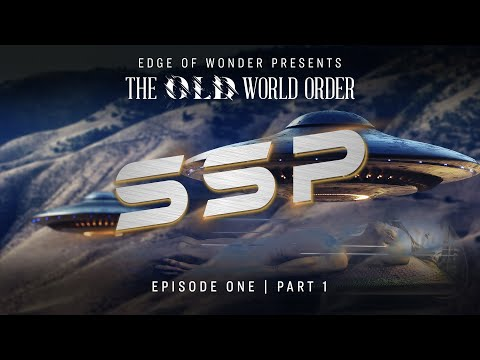 Edge of Wonder's New Mini-Docuseries - The Old World Order - featuring Corey Goode