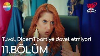 Aşk Laftan Anlamaz 11.Bölüm | Tuval, Didem'i partiye davet etmiyor!