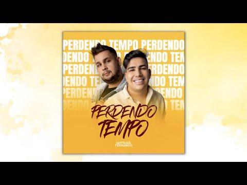 Matteus & Fernando - Perdendo Tempo (Clipe Oficial)