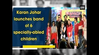 Karan Johar launches band of 6 specially-abled children - Bollywood News