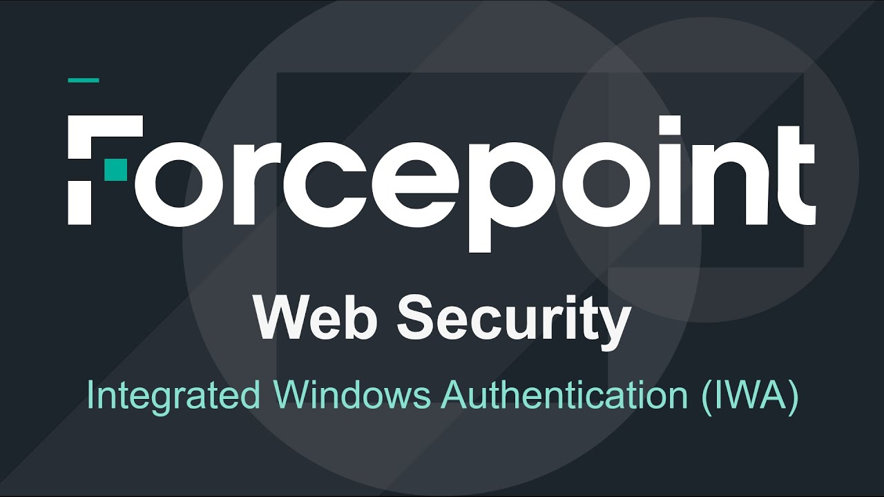 Forcepoint - AP-Web Integrated Windows Authentication (IWA) Tutorial