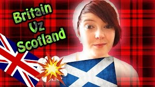 Britain Vz Scotland (The Differences)