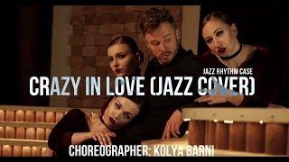 Crazy In Love (jazz cover) Jazz Rhythm Case | choreographer: Kolya Barni