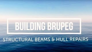 How to repair structural beams in a boat - Brupeg (Ep. 07)