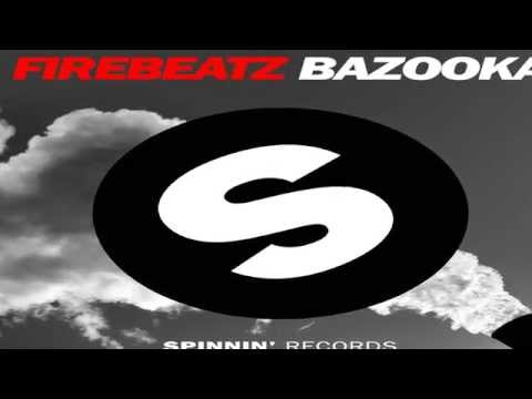 Firebeatz - Bazooka (Original Mix) (video...