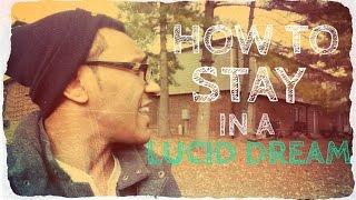 How to Lucid Dream Longer!!