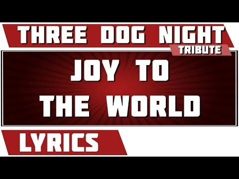 Joy To The World - Three Dog Night tribute - Lyrics