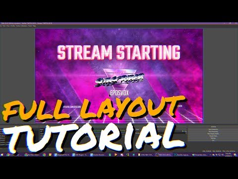 How To Build A Complete Live Stream Layout: Start To Finish (COMPLETE GUIDE)