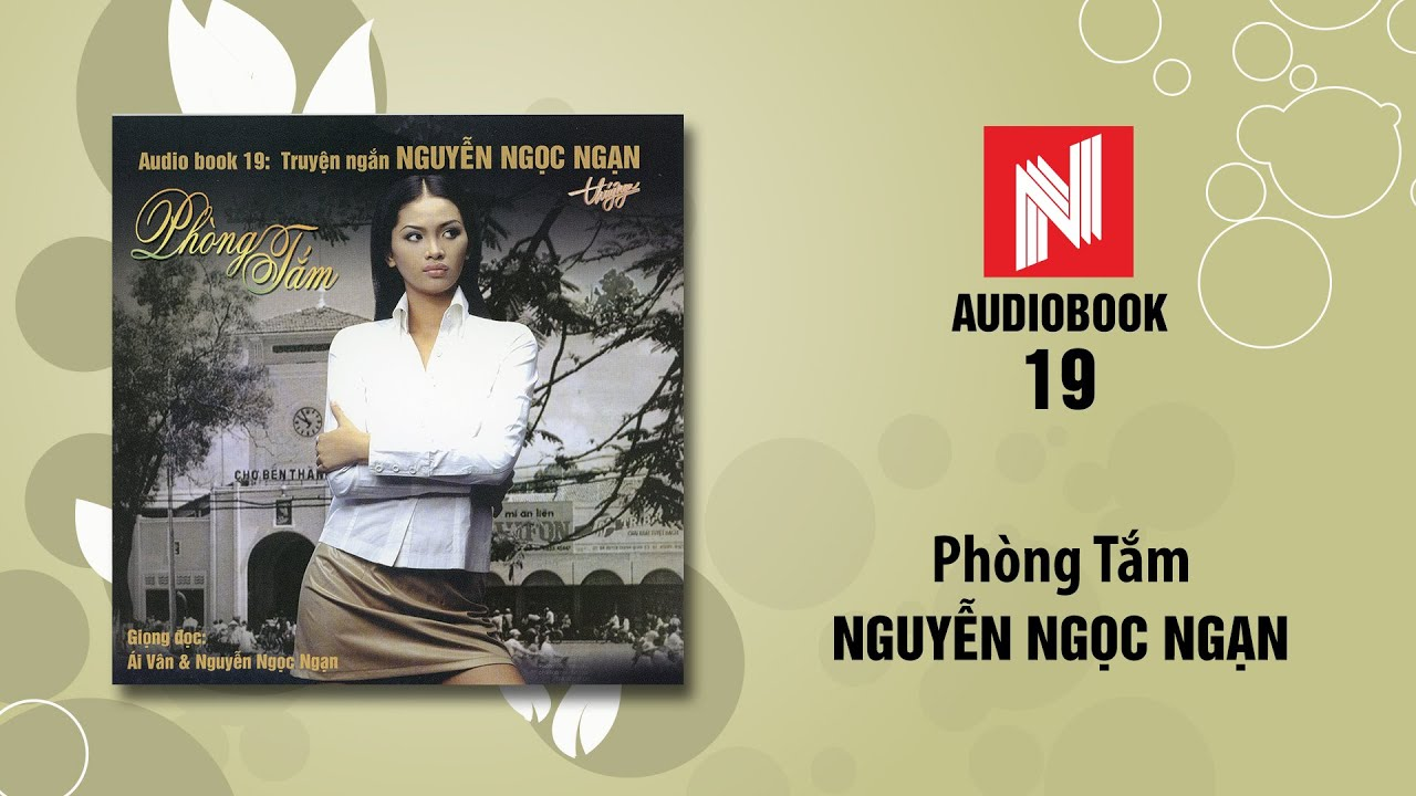 Nguyễn Ngọc Ngạn   Phòng Tắm (Audiobook 19)