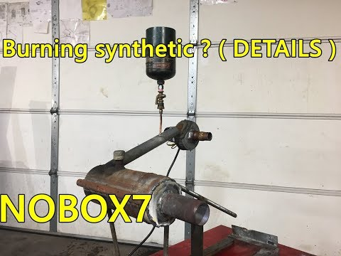 Waste oil burners Burning synthetic ? ( Details)