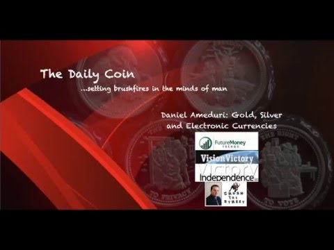 Daniel Ameduri: Gold, Silver and Electronic Currencies