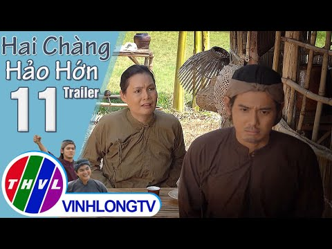 Cổ Tích Việt Nam: Hai Chàng Hảo Hớn - Tập 11 (Trailer)