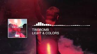 Tim3bomb - Light & Colors [Big & Dirty Recordings]