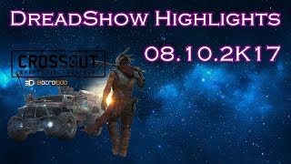 DreadShow Highlights ( Crossout with Nexus ) 08.10.2017