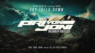 "Dash Berlin ft. Vera ""Till the Sky Falls Down"" (Pri yon Joni vs  DJ D-Tec Breakbeat Bootleg)"