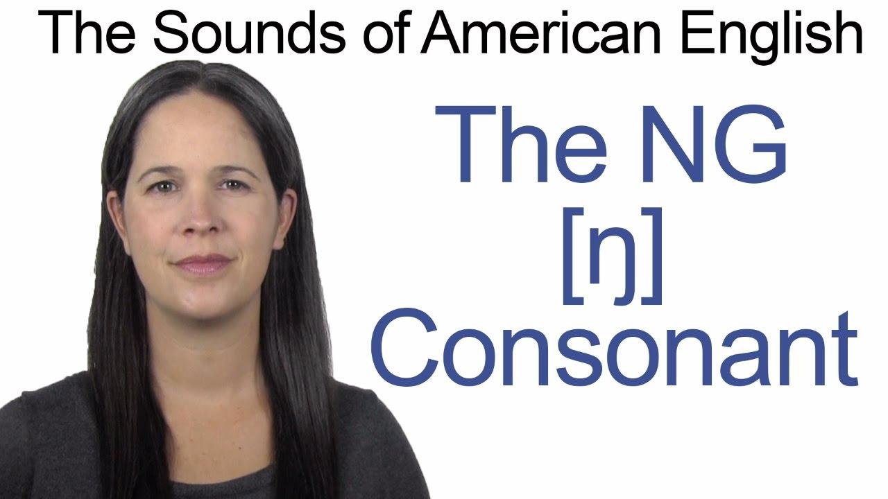 English Sounds - NG [ŋ] Consonant - How to make the NG [ŋ] Consonant