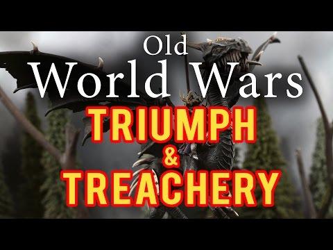 Triumph and Treachery Warhammer Fantasy Battle Report - Old World Wars Ep 47
