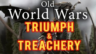 Triumph and Treachery Warhammer Fantasy Battle Report - Old World Wars Ep 47